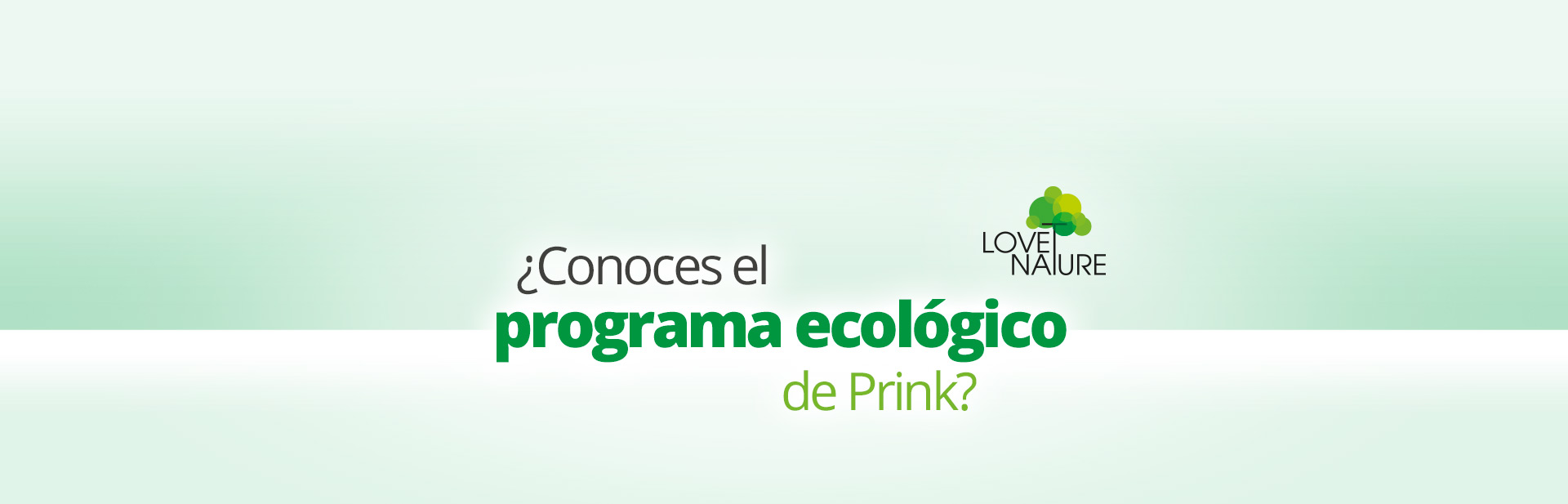 programma-ecologico-Prink-LOVE-NATURE-SLIDE